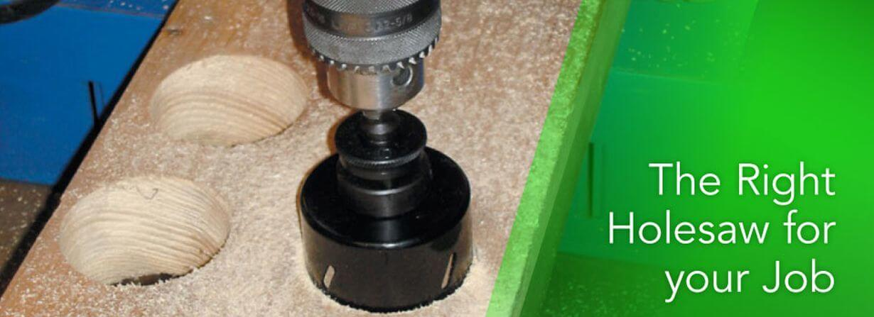 The right holesaw for your job